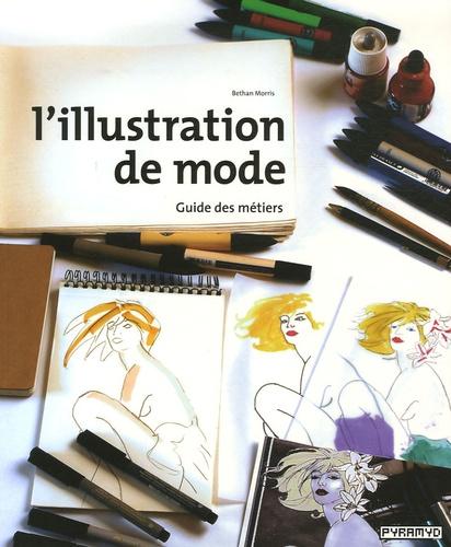 Bethan Morris - L'illustration de mode - Guide des métiers.