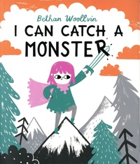 Bethan Woollvin - I Can Catch a Monster.