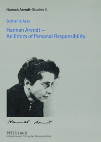 Bethania Assy - Hannah Arendt – An Ethics of Personal Responsibility - Preface by Agnes Heller.