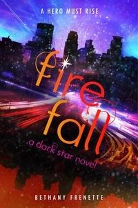 Bethany Frenette - Fire Fall.