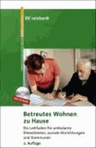 Betreutes Wohnen zu Hause - Ein Leitfaden für ambulante Dienstleister, soziale Einrichtungen und Kommunen.
