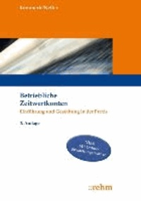 Betriebliche Zeitwertkonten - Einführung und Gestaltung in der Praxis.