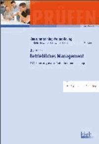 Betriebliches Management - 168 Klausurtypische Aufgaben und Lösungen.