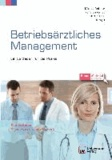 Betriebsärztliches Management - Ein Leitfaden für die Praxis.
