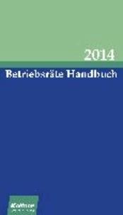 Betriebsräte Handbuch 2014 - Der Fachkalender mit dem BetrVG.