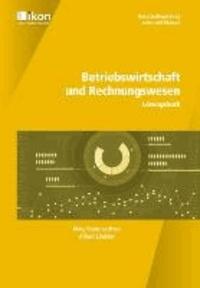 Betriebswirtschaft und Rechnungswesen. Lösungsbuch - ikon - Berufsreifeprüfung / Lehre mit Matura.