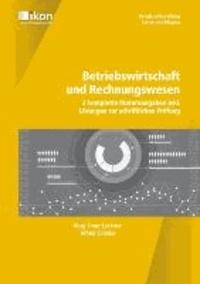 Betriebswirtschaft und Rechnungswesen. 3 komplette Maturaangaben inkl. Lösungen zur schriftlichen Prüfung - ikon - Berufsreifeprüfung / Lehre mit Matura.