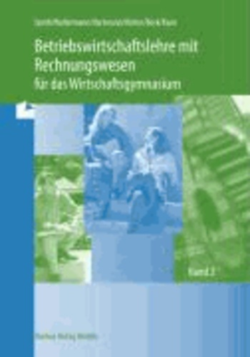 Betriebswirtschaftslehre mit Rechnungswesen für das Wirtschaftsgymnasium 2.