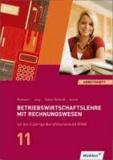Betriebswirtschaftslehre mit Rechnungswesen für die 2-jährige Berufsfachschule (FHR). Jahrgangsstufe 11: Arbeitsheft - übereinstimmend ab 5. Auflage des Schülerbuches.