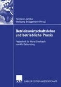 Betriebswirtschaftslehre und betriebliche Praxis - Festschrift für Horst Seelbach zum 65. Geburtstag.