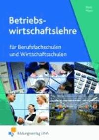 Betriebswirtschaftslehre - für Berufsfachschulen und Wirtschaftsschulen Lehr-/Fachbuch.