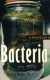 Betsey Dexter Dyer - A Field Guide to Bacteria.