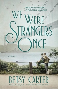 Betsy Carter - We Were Strangers Once.