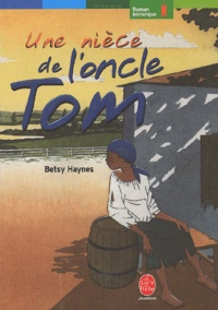 Betsy Haynes - Une nièce de l'oncle Tom.