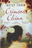 Betsy Tobin - Crimson China.