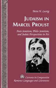 Bette h. Lustig - Judaism in Marcel Proust - Anti-Semitism, Philo-Semitism, and Judaic Perspectives in Art.