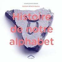 Bette Westera et  Autobahn - Histoire de notre alphabet.