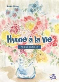 Bettie Chiron - Hymne à la vie.