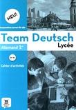 Bettina Cuissot-Lecoeuche - Allemand 1re Team deutsch - Cahier d'activités.