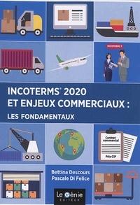 Incoterms 2020 et enjeux commerciaux : les fondamentaux - Bettina Descours pdf epub
