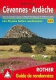 Bettina Forst - Cévennes Ardèche avec les Grands Causses, le Massif de l'Aigoual et le Mont Lozère - 50 randonnées sélectionnées entre le Massif Central et la Vallée du Rhône.
