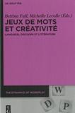 Bettina Full et Michelle Lecolle - Jeux de mots et créativité - Langue(s), discours et littérature.