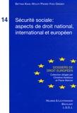 Bettina Kahil-Wolff et Pierre-Yves Greber - Sécurité sociale : aspect de droit national, international et européen.