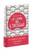Bettina Lemke - Le livre de l'ikigai - La méthode japonaise du bonheur.
