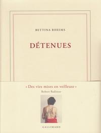 Bettina Rheims et Nadeije Laneyrie-Dagen - Détenues.