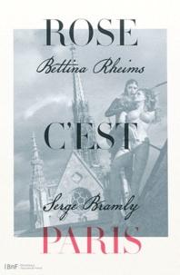 Bettina Rheims et Serge Bramly - Rose, c'est Paris.