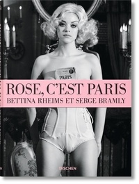Bettina Rheims et Serge Bramly - Rose, c'est Paris. 1 DVD
