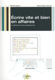 Bettina Soulez et Marie-Agnès Giraudy - Ecrire vite et bien en affaires : La référence de l'écrit professionnel.