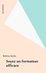 Bettina Soulez - Soyez un formateur efficace.