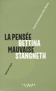 Bettina Stangneth - La pensée mauvaise - Essai philosophique.