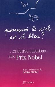 Pourquoi le ciel est-il bleu ? et autres questions aux prix Nobel - Bettina Stiekel | Showmesound.org
