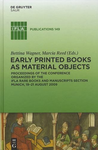 Bettina Wagner et Marcia Reed - Early Printed Books as Material Objects.