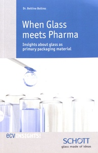 Bettine Boltres - When Glass meets Pharma - Insights about glass as primary packaging material.