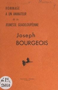Bettino Lara et Maurice Micaux - Hommage à un animateur de la jeunesse guadeloupéenne : Joseph Bourgeois.