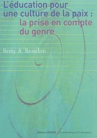 Betty-A Reardon - L'éducation pour une culture de la paix : la prise en compte du genre.