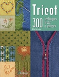 Betty Barnden - Tricot - 300 techniques, trucs & astuces.