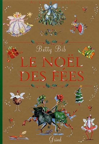 Betty Bib - Le Noël des fées - Partagez la magie de la saison préférée des fées.