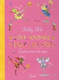Betty Bib - Une année chez les fées - Quatre saisons de magie.