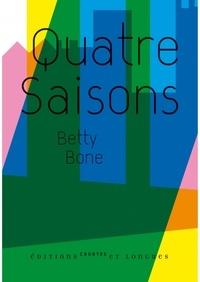 Betty Bone - Quatre Saisons.