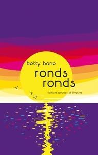 Betty Bone - Ronds ronds.