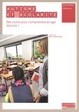Betty Bouchoucha - Autisme et scolarité - Des outils pour comprendre et agir Volume 1.