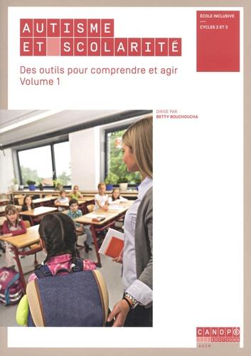 Autisme Et Scolarite Des Outils Pour Comprendre Et Agir Volume 1 Grand Format