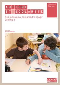 Betty Bouchoucha - Autisme et scolarité - Des outils pour comprendre et agir Volume 2.