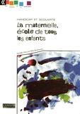 Betty Bouchoucha - Handicap et scolarité - La maternelle, école de tous les enfants.