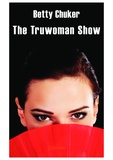 Betty Chucker - The Truwoman show.