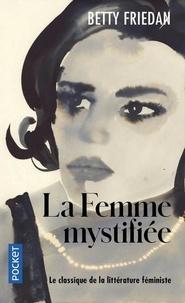 Betty Friedan - La femme mystifiée.